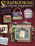 Scrapbooking Beyond Your Imagination by