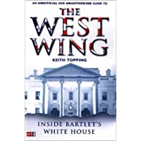 Inside Bartlet's White House: An Unauthorised and Unofficial Guide to The West Wing