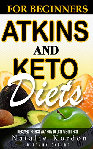 Atkins and Ketogenic Diets: Diets Plan For A Simple Start by Natalie Kordon