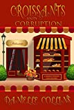 Croissants and Corruption: A Margot Durand Cozy Mystery