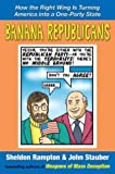 Banana Republicans, Sheldon Rampton and John Stauber, 1585423424