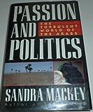 Passion and Politics, Sandra Mackey, 0525934995