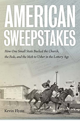 American Sweepstakes: How One Small State Bucked the Church, the Feds, and the Mob to Usher in the Lottery - Ma Rockingham