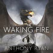 The Waking Fire: Book One of Draconis Memoria | Anthony Ryan