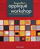 img - for The Quilter's Applique Workshop Paperback February 28, 2014 book / textbook / text book
