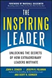 img - for The Inspiring Leader: Unlocking the Secrets of How Extraordinary Leaders Motivate book / textbook / text book
