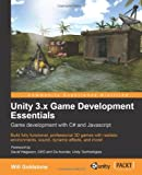 Unity 3.x Game Development Essentials, Will Goldstone, 1849691444