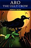 Aro the Ugly Crow, Andrew V. Solien, 9980945001