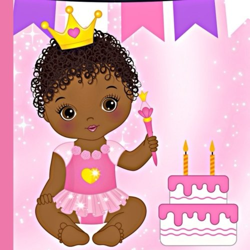 Search : African American Princess 2nd Birthday Book: Use The African American Princess Baby's Second Birthday Book to Plan and Celebrate Her 2nd Birthday ... American Princess Baby Birthday Supplies