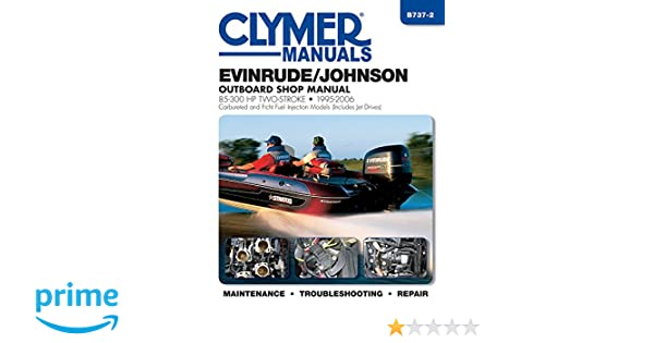 Evinrudejohnson 85 300 hp two stroke 1995 2006 outboard shop evinrudejohnson 85 300 hp two stroke 1995 2006 outboard shop manual clymer manuals editors of clymer manuals 9781620921401 amazon books fandeluxe Gallery