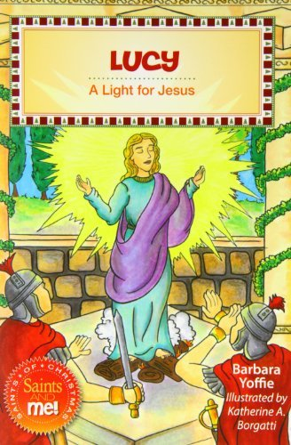 Lucy: A Light for Jesus (Saints and Me!) (Saints and Me! Saints of Christmas)