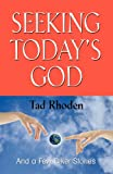 Seeking Today's God and a Few Biker Stories, Tad Rhoden, 1621412709