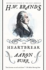 The Heartbreak of Aaron Burr (American Portraits) Kindle Edition
