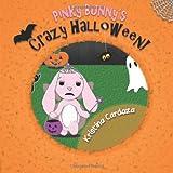 Pinky Bunny's Crazy Halloween!, Kristina Cardoza, 1480133590