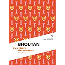 Bhoutan : Les cimes du bonheur: L'Âme des Peuples (French Edition)