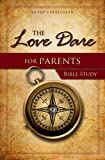 The Love Dare for Parents Bible Study, Stephen Kendrick and Alex Kendrick, 1430028912