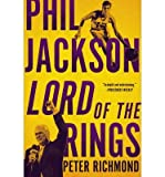 phil jackson lord of the rings richmond peter author paperback 2014