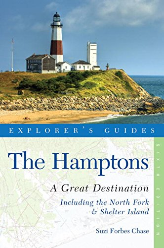 Explorer's Guide Hamptons: A Great Destination: Includes North Fork & Shelter Island (Explorer's Guides)