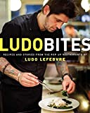 Image of LudoBites: Recipes and Stories from the Pop-Up Restaurants of Ludo Lefebvre
