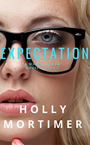 Expectation (The Murphy's Law Series - Book 2) by [Mortimer, Holly]