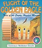Flight of the Golden Eagle, Terrence Webster-Doyle, 0942941284