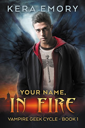 Your Name, In Fire (Vampire Geek Cycle Book 1) by [Emory, Kera]