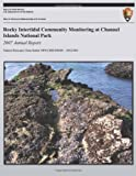Rocky Intertidal Community Monitoring at Channel Islands National Park: 2007 Annual Report, National Park Service Staff, 1491092610