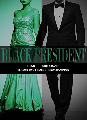 Black President: Going out with a Bang (Black President Series)