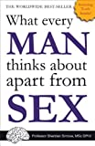 What Every Man Thinks About Apart from Sex by Sheridan Simove, Shed Simove (2011) Paperback