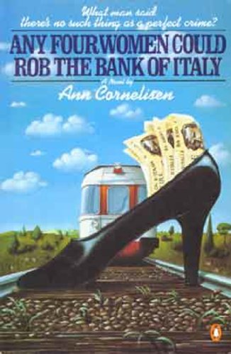 Any Four Women Could Rob the Bank of Italy Any Four