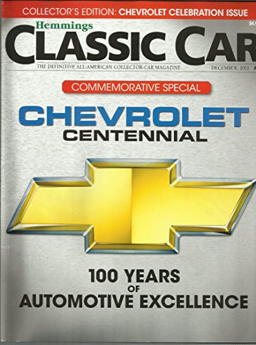 Hemmings Classic Car Magazine December 2011 Chevrolet Celebration Issue 100 Years of Automotive Excellence