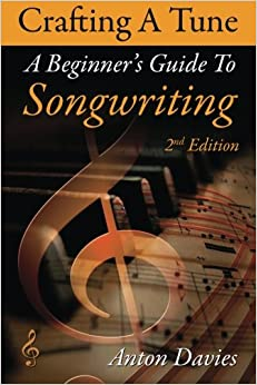 Book Songwriting: Crafting a Tune: A Step by Step Guide to Songwriting