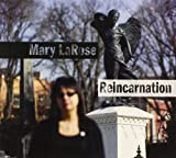 Reincarnation by Mary Larose (2013-08-03)