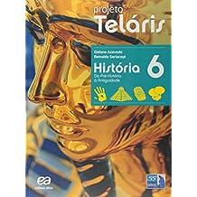 História. 6º Ano - Coleção Projeto Teláris