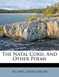 The Natal Cord, and Other Poems, , 1179411358