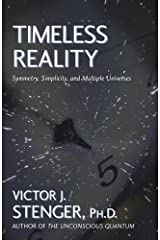 Timeless Reality : Symmetry, Simplicity, and Multiple Universes (Great Books in Philosophy) Kindle Edition