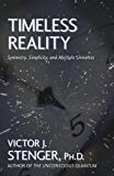 Timeless Reality : Symmetry, Simplicity, and Multiple Universes (Great Books in Philosophy)