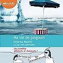 Ma vie de pingouin Hörbuch von Katarina Mazetti Gesprochen von: Cachou Kirsch, Erwin Grünspan, Nathalie Hons, Patrick Donnay, Marcha Van Boven