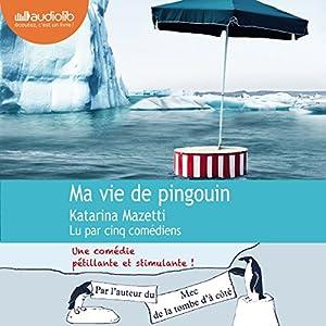 Ma vie de pingouin | Livre audio
