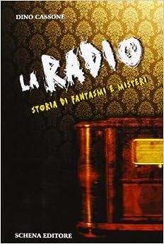 La radio. Storia di fantasmi e misteri