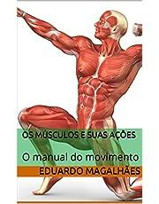 Os Músculos e Suas Ações: O manual do movimento