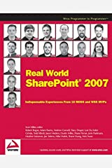Real World SharePoint 2007: Indispensable Experiences From 16 MOSS and WSS MVPs Paperback