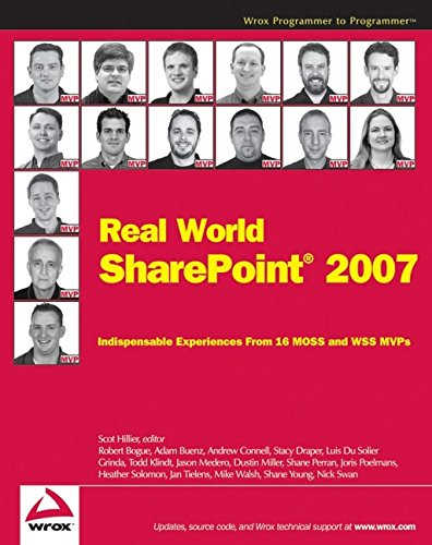 Read Online Real World SharePoint 2007: Indispensable Experiences From 16 MOSS and WSS MVPs ebook