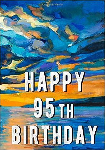 Happy 95th Birthday Gifts For Men Journal Notebook 95 Year Old Journaling Doodling 7 X 10 Keepsake Book Dartan