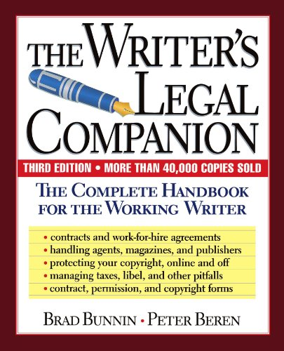 The Writer's Legal Companion: The Complete Handbook For The Working Writer, Third Edition (Self Publishing Legal Handbook)