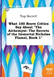 download ebook top secret! what 100 brave critics say about the alchemyst: the secrets of the immortal nicholas flamel, book 1 pdf epub