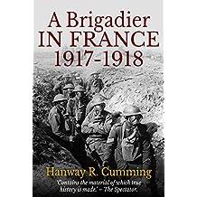 A Brigadier in France: 1917 - 1918