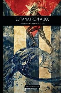 Eutanatrón A380 (Spanish Edition)