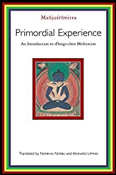 Primordial Experience: An Introduction to rDzogs-chen Meditation