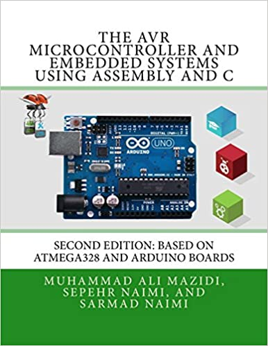 The AVR Microcontroller and Embedded Systems Using Assembly